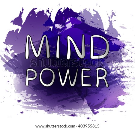 'MIND POWER' text on bright purple paint splash backdrop. VECTOR hand drawn letters. White words.  - stock vector