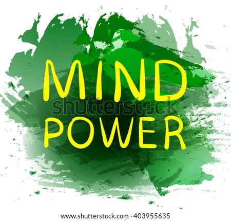 'MIND POWER' text on green paint splash backdrop. VECTOR hand drawn letters. Yellow words.  - stock vector