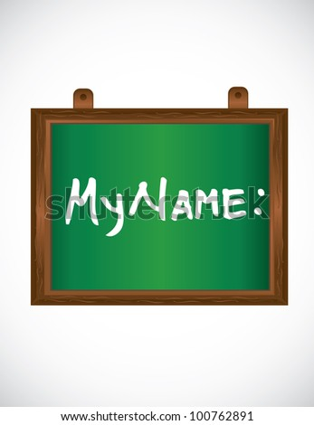 """my name"" word with white chalk at board - stock vector"