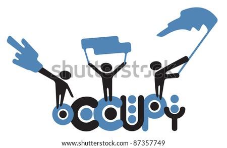 Occupy - unorganized political movement - stock vector