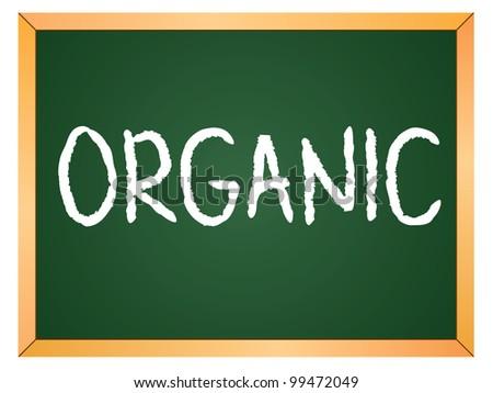 """organic"" word written on chalkboard - stock vector"