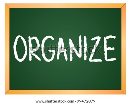 """organize"" word written on chalkboard - stock vector"