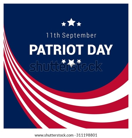 9/11 Patriot Day background, Patriot Day September 11, 2001 Poster Template, we will never forget you, abstract american flags background. Vector illustration for Patriot Day - stock vector