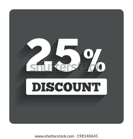 25 percent discount sign icon. Sale symbol. Special offer label. Gray flat button with shadow. Modern UI website navigation. Vector - stock vector