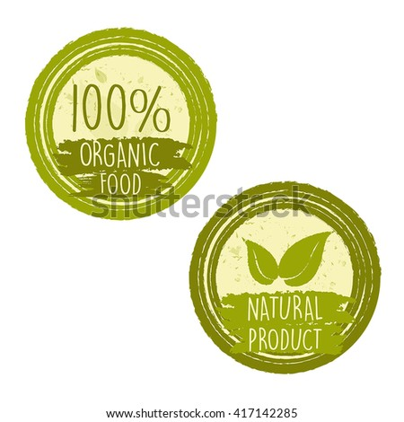 100 percent organic food and natural product with leaf signs in green circle labels, bio ecology concept, vector - stock vector