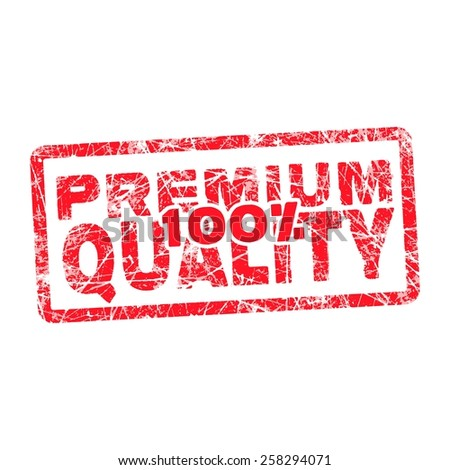 100% premium quality grungy and scratched red stamp isolated on white background - stock vector