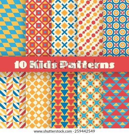 10 Retro kids vector seamless patterns. Endless texture for wallpaper, fill, web page background, surface texture. Set of bright geometric ornament. Red, orange and blue shabby colors. - stock vector