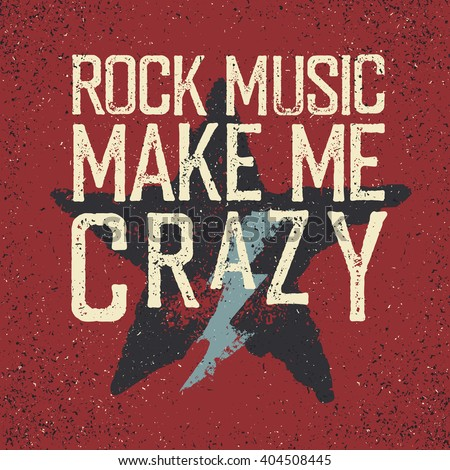 """Rock music make me crazy"". Star and lightning. Grunge design template - stock vector"