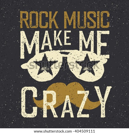 """Rock music make me crazy"". Sunglasses with stars and mustache. Tee print design template - stock vector"