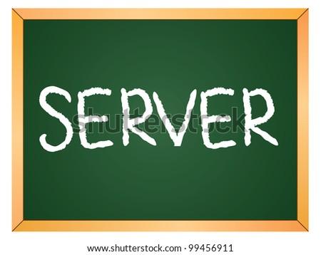 """server"" word written on chalkboard - stock vector"