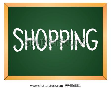 """shopping"" word written on chalkboard - stock vector"