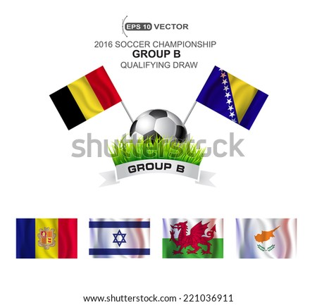 2016 SOCCER CHAMPIONSHIP GROUP B QUALIFYING STAGE - stock vector