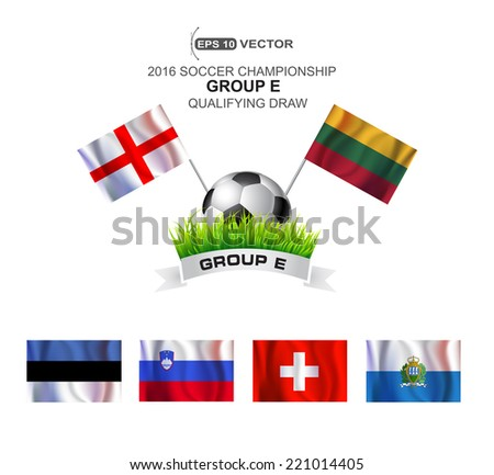 2016 SOCCER CHAMPIONSHIP GROUP E QUALIFYING STAGE - stock vector