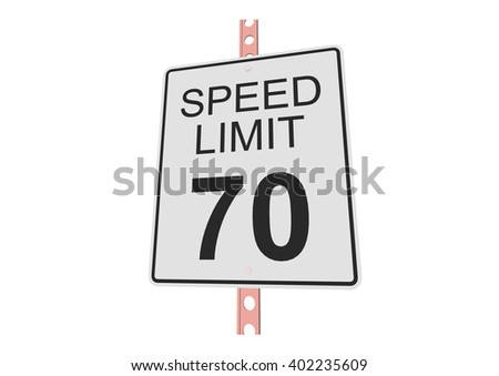 """""""Speed limit 70"""" - 3d illustration of roadsign isolated on white background - stock vector"""