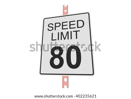 """""""Speed limit 80"""" - 3d illustration of roadsign isolated on white background - stock vector"""