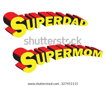'Supermom' and 'Superdad' Written in Classic, Retro Style Comic Letters