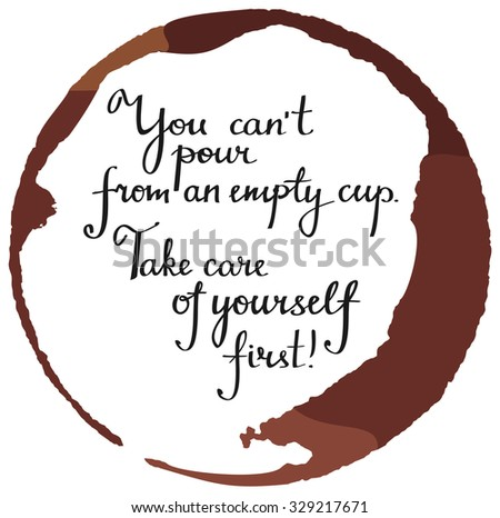 'Take care of yourself' motivational message written in modern script calligraphy in a coffee stain, vector graphic - stock vector