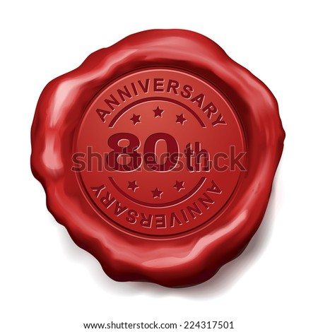 80th anniversary red wax seal over white background