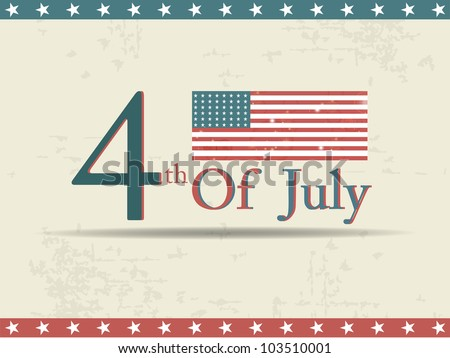 4th of July text and American Flag theme for Independence Day and other occasions on grungy background. EPS 10. Vector illustration. - stock vector