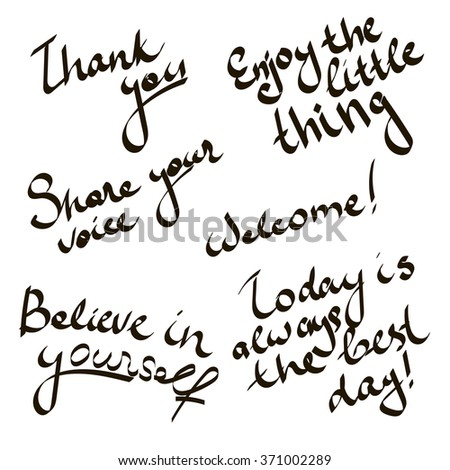 """Thank you"", ""Enjoy the little thing"", ""Welcome"", ""Believe in yourself"", ""Today is always best day"" lettering. Hand draw phrase and word. Vector illustration - stock vector"
