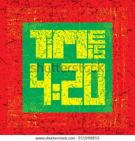 420 time quote. Vector illustration. - stock vector