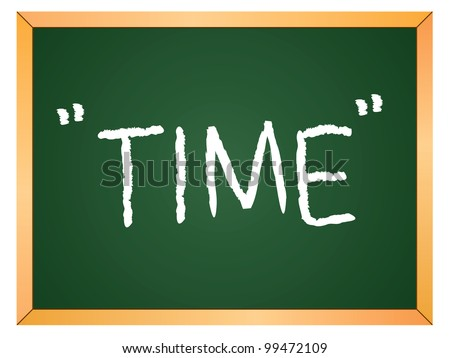 """time"" word written on chalkboard - stock vector"