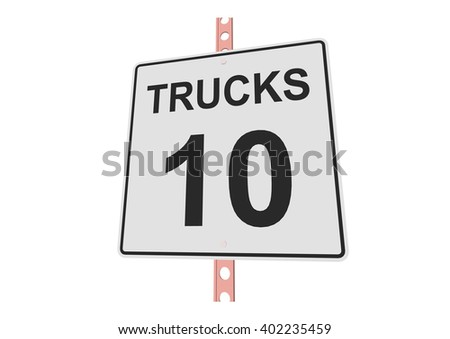 """""""Truck speed 10"""" - 3d illustration of roadsign isolated on white background  - stock vector"""