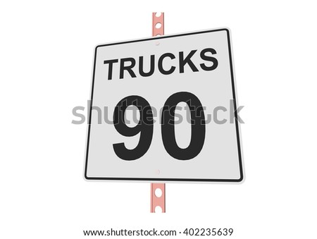 """""""Truck speed 90"""" - 3d illustration of roadsign isolated on white background - stock vector"""