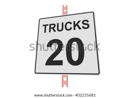 """""""Truck speed 20"""" - 3d illustration of roadsign isolated on white background - stock vector"""