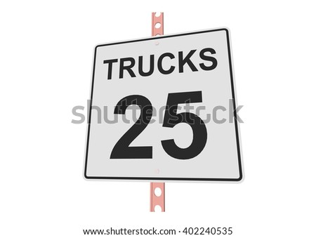 """""""Truck speed 25"""" - 3d illustration of roadsign isolated on white background - stock vector"""