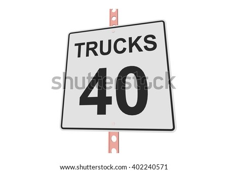 """""""Truck speed 40"""" - 3d illustration of roadsign isolated on white background - stock vector"""