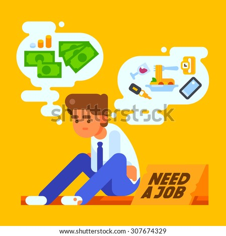 Unemployed man is sad and dreams about money, food, pleasure. Vector flat illustration. - stock vector