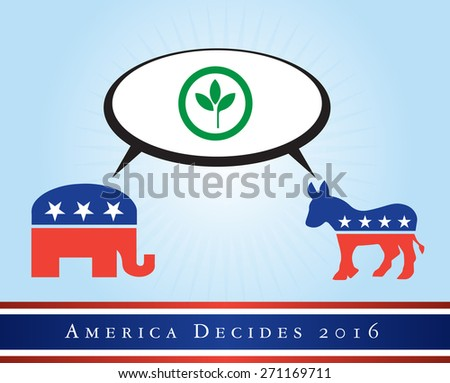 2016 USA presidential election poster or sticker, with emphasis in the acology. Vector file available. .  - stock vector