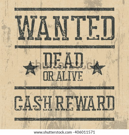 """Wanted"" poster. Design template with Wanted sign and wooden texture. Grunge styled stamp letters. - stock vector"