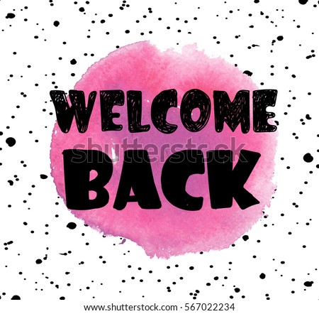 welcome back stylish card poster print spot watercolor paint and letterin