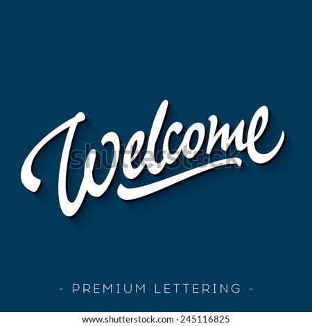 'Welcome' hand lettering design | Brush Script Calligraphy | Typographic Handwritten hand lettered phrase - stock vector