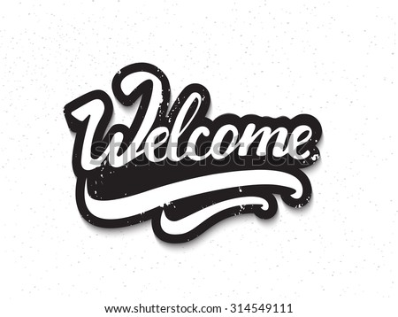 'Welcome' hand lettering. Vector illsutration.