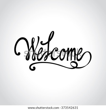 'welcome' hand lettering, vector template - stock vector