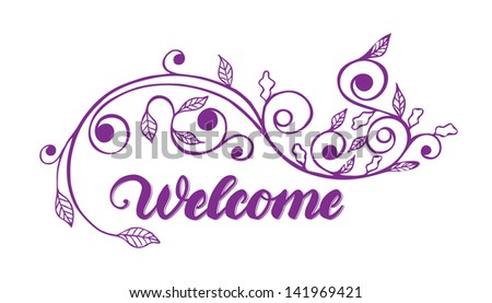 """Welcome"" hand lettering with floral ornament - stock vector"