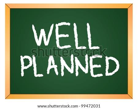 """""""well planned"""" word written on chalkboard - stock vector"""
