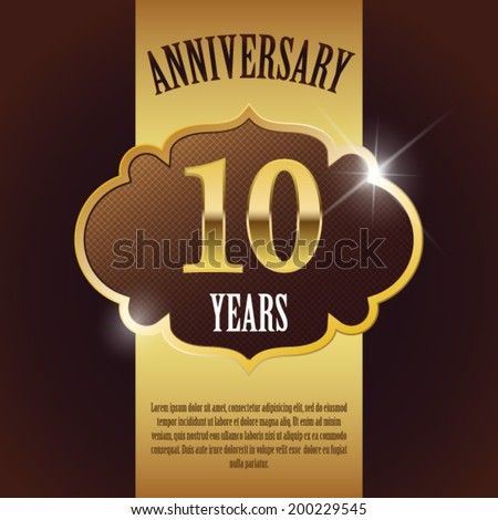 """10 Year Anniversary"" - Elegant Golden Design Template / Background / Seal - stock vector"