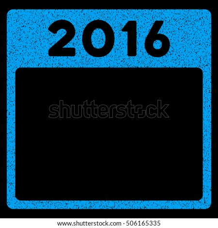 2016 Year Calendar Template grainy textured icon for overlay watermark stamps. Flat symbol with unclean texture. Dotted vector blue ink rubber seal stamp with grunge design on a black background.