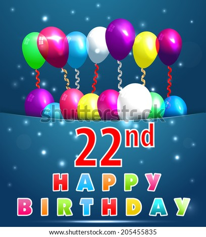 22 year Happy Birthday Card with balloons and ribbons, 22nd birthday - vector EPS10