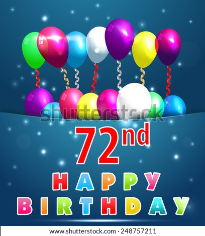 72 year Happy Birthday Card with balloons and ribbons, 72nd birthday - vector EPS10