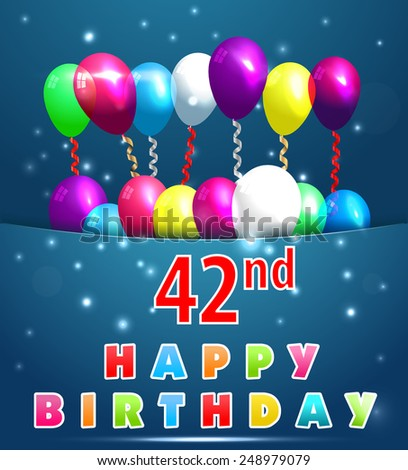 42 year Happy Birthday Card with balloons and ribbons,42nd birthday - vector EPS10