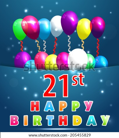 21year Happy Birthday Card with balloons and ribbons, 21st birthday - vector EPS10 - stock vector