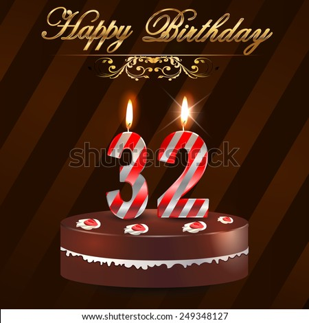 32 Year Happy Birthday Card With Cake And Candles 32nd Vector Eps10