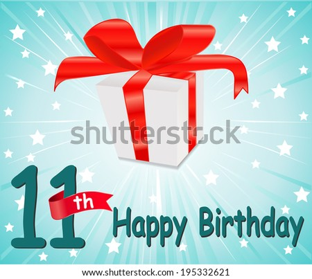 11 year Happy Birthday Card with gift and colorful background in vector EPS10 - stock vector
