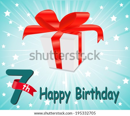 7 year Happy Birthday Card with gift and colorful background in vector EPS10 - stock vector