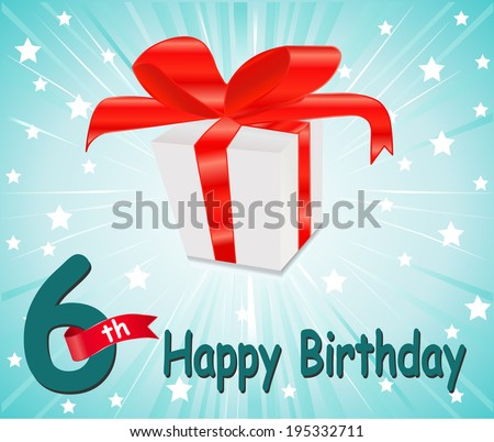 6 year Happy Birthday Card with gift and colorful background in vector EPS10 - stock vector